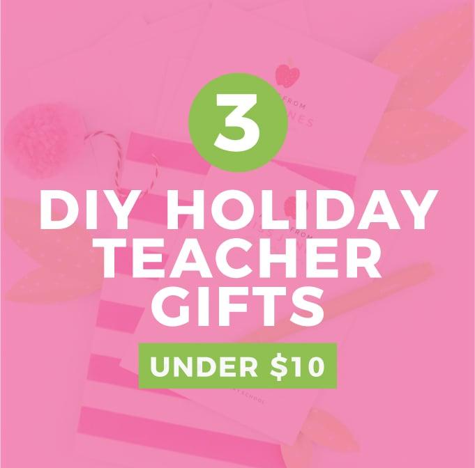 (VIDEO!) 3 Easy Teacher Gifts Under $10