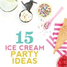 15 Summer Ice Cream Party Ideas